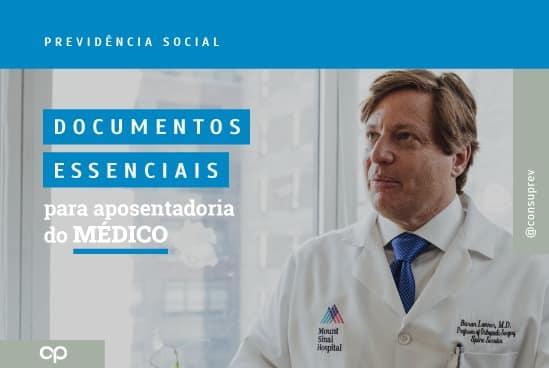 Documentos essenciais para a aposentadoria do médico