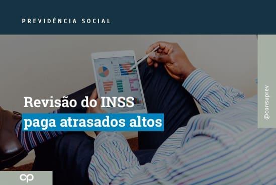 Revisão do INSS Paga Atrasados Altos