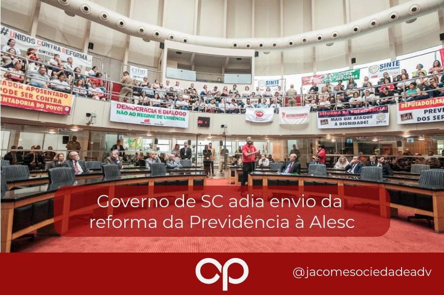 Governo de SC adia envio da reforma da Previdência à Alesc