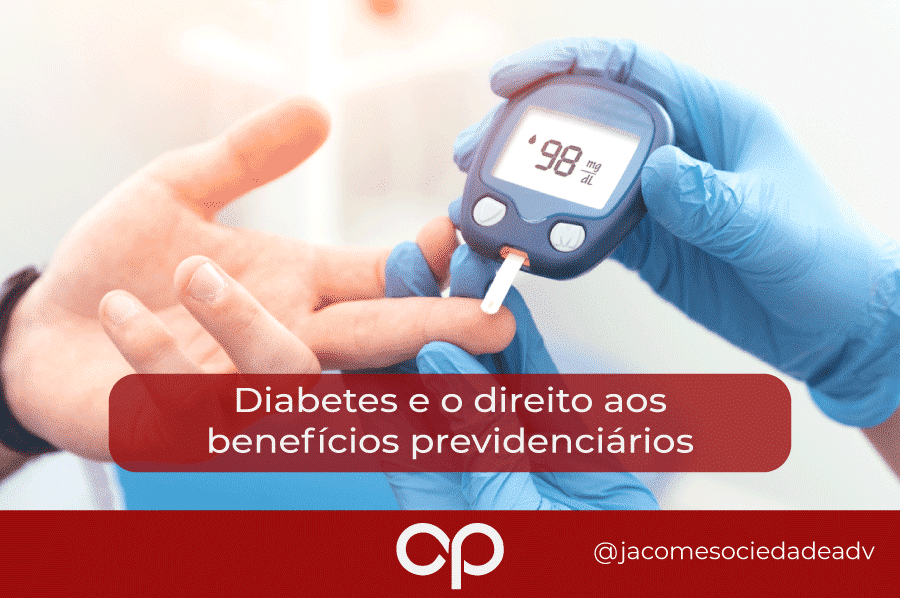 Diabetes e o direito aos benefícios previdenciários